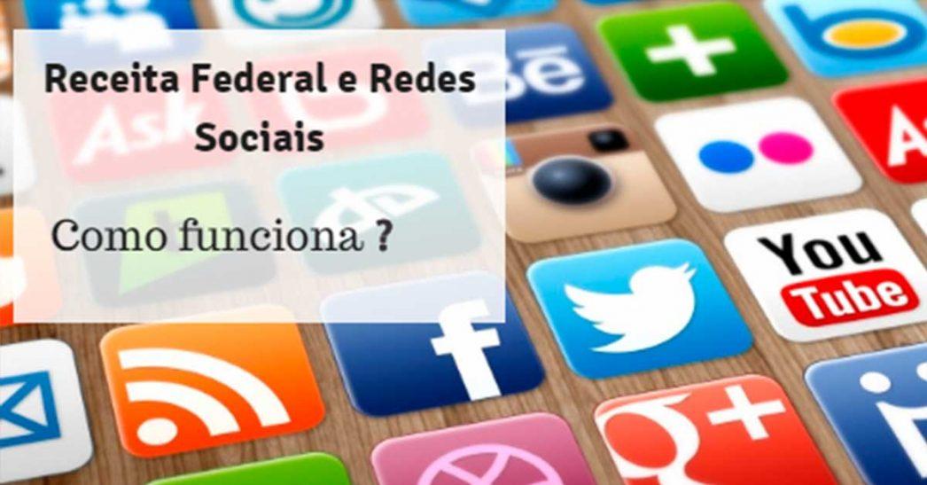 Receita Federal e as redes sociais. Como funciona?
